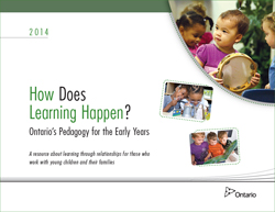 How Does Learning Happen? Ontario's Pedagogy for the Early Years